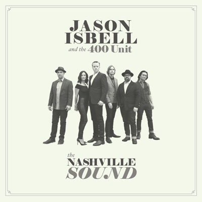 The Nashville Sound - Jason Isbell and the 400 Unit album