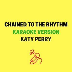 JMKaraoke - Chained to the Rhythm (Originally Performed by Katy Perry feat. Skip Marley)