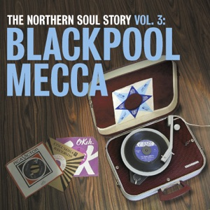 The Northern Soul Story Vol.3: Blackpool Mecca