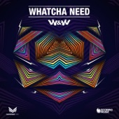 Whatcha Need - Single