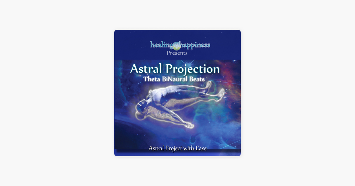 Astral Projection - Theta BiNaural Beats - Astral Project