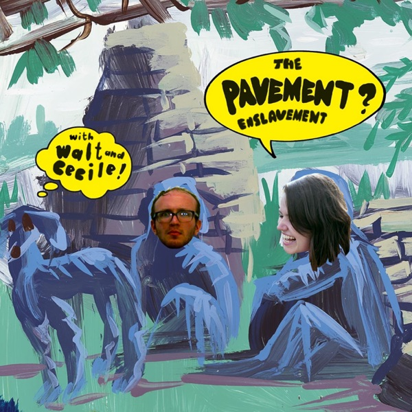 The Pavement Enslavement