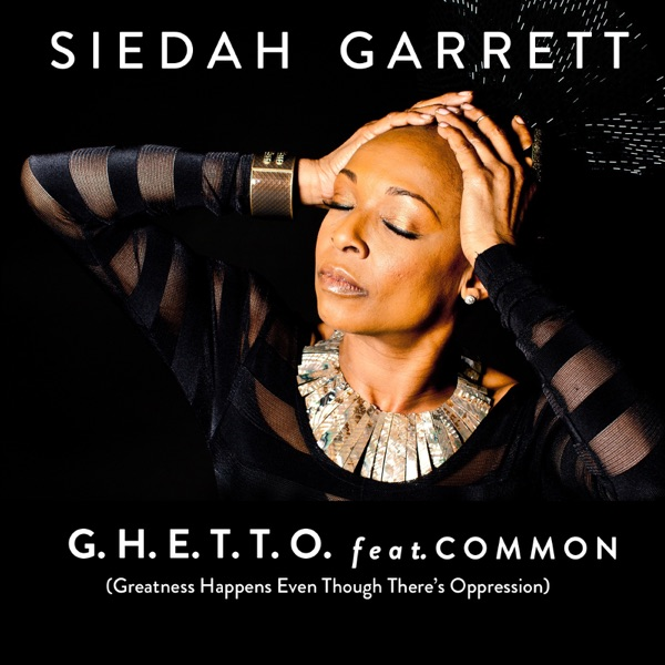 G.H.E.T.T.O. (feat. Common) - Single