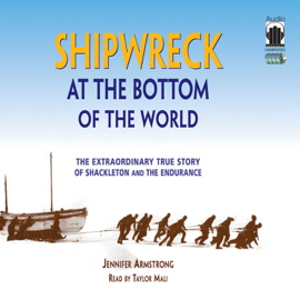 Shipwreck at the Bottom of the World: The Extraordinary True Story of Shackleton and the Endurance (Unabridged) audiobook