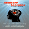 James T. Roberts - Memory and Learning: The Ultimate Guide to Help Build Your Brain and Learn Something New (Unabridged) grafismos