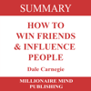 Millionaire Mind Publishing - Summary of How to Win Friends and Influence People by Dale Carnegie (Unabridged)  artwork