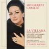 La Villana, Montserrat Caballé