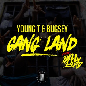 Young T & Bugsey - Gangland feat. Belly Squad