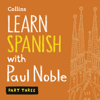 Paul Noble - Collins Spanish with Paul Noble - Learn Spanish the Natural Way, Part 3: Learn Spanish the Natural Way, Part 3  artwork