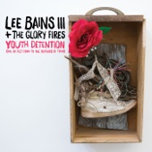 Lee Bains III & The Glory Fires - Sweet Disorder!