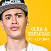 Olha a Explosão - Mc Kevinho