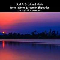 daigoro789 - Sad & Emotional Music From Naruto & Naruto Shippuden: 22 Tracks For Piano Solo