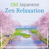 Old Japanese Zen Relaxation - Garden of Zen Music