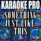 Something Just Like This (Originally Performed by the Chainsmokers & Coldplay) [Karaoke Version]