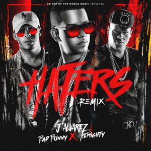 Haters (Remix) [feat. Bad Bunny & Almighty] - Single Mp3 Download