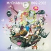 Mr.Children 1992-2002 Thanksgiving 25の詳細を見る