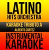 Instrumental Karaoke Series: Alberto Cortez (Karaoke Version) - Latino Hits Orchestra