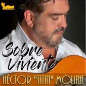 Héctor 'Titín' Molina - La Edad de Oro