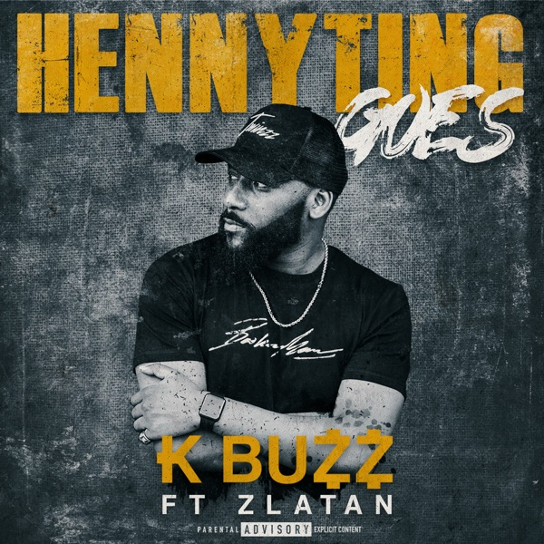 Hennyting Goes (feat. Zlatan) - Single