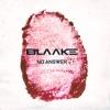 BLAAKE - No Answer