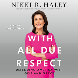 With All Due Respect - Nikki R. Haley mp3 download