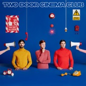TWO DOOR CINEMA CLUB - Once