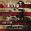 Dean Reuter, Colm Lowery & Keith Chester - The Hidden Nazi: The Untold Story of America's Deal with the Devil  artwork