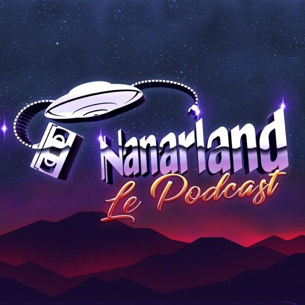 Nanarland, le podcast - Les mauvais films sympathiques en audio