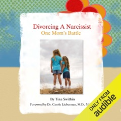 Divorcing a Narcissist: One Mom's Battle (Unabridged)