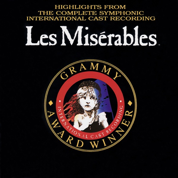 Les Misérables (Highlights from the Complete Symphonic International Cast Recording)