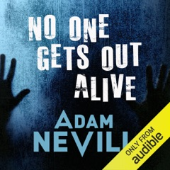 No One Gets Out Alive (Unabridged)