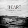 Heart - A Contemplative Journey