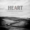 Heart - A Contemplative Journey