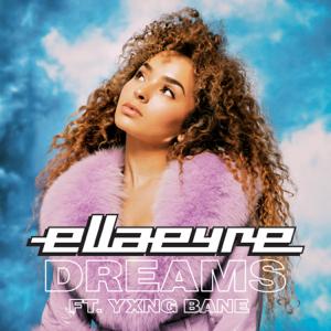 Ella Eyre & Yxng Bane - Dreams feat. Yxng Bane