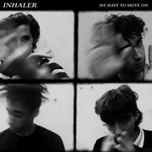 Inhaler - We Have to Move On