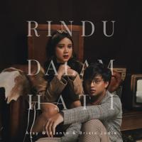 Lagu mp3 Arsy Widianto & Brisia Jodie - Rindu Dalam Hati - Single baru, download lagu terbaru