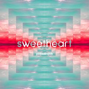 YodaDrunk - Sweetheart