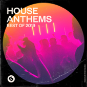 House Anthems: Best of 2019 (Presented by Spinnin' Records) - Verschiedene Interpreten - Verschiedene Interpreten