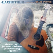 Jackson Browne;Grace Potter;Lucius;Marcus King - Eachother