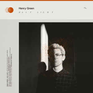 Henry Green - Half Light