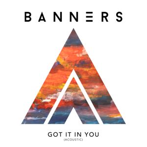 BANNERS - Got It In You (Acoustic)