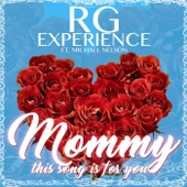 RG Experience - Mommy, This Song Is for You (feat. Michael Nelson) feat. Michael Nelson