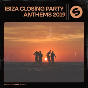 Ibiza Closing Party Anthems 2019 (Presented by Spinnin' Records)