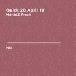 Quick 20 April 19 (DJ Mix)