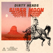 Super Moon - Dirty Heads - Dirty Heads