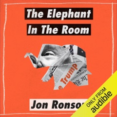 """The Elephant in the Room: A Journey into the Trump Campaign and the """"Alt-Right"""" (Unabridged)"""