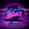The Docksiders - Get on the Boat