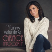 Grace Haggerty - My Funny Valentine