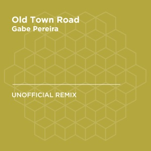 Gabe Pereira - Old Town Road (Remix) [Lil Nas X & Billy Ray Cyrus]
