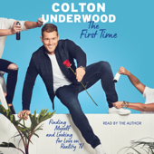 The First Time (Unabridged) - Colton Underwood Cover Art